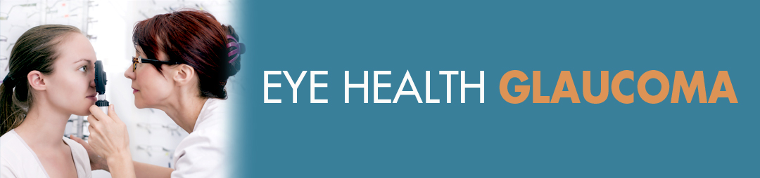 glaucoma eye health information from eye mart family vision care